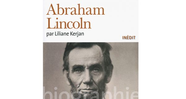 Abraham Lincoln Par Liliane Kerjan