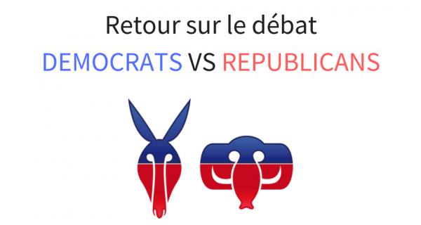 Retour Sur Le Débat DEMOCRATS Vs REPUBLICANS
