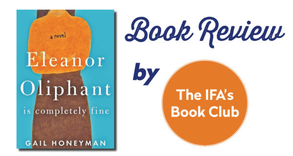 "Book Club Review: ""Eleanor Oliphant Is Completely Fine"" By Gail Honeyman"
