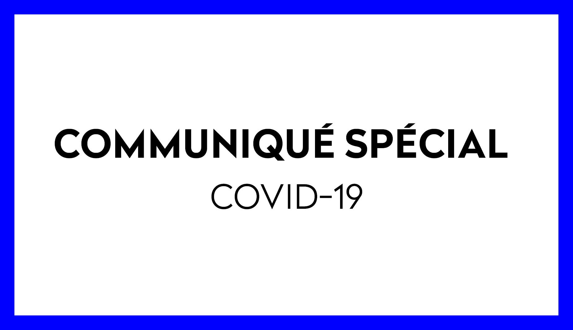 Communiqué Spécial Covid 19