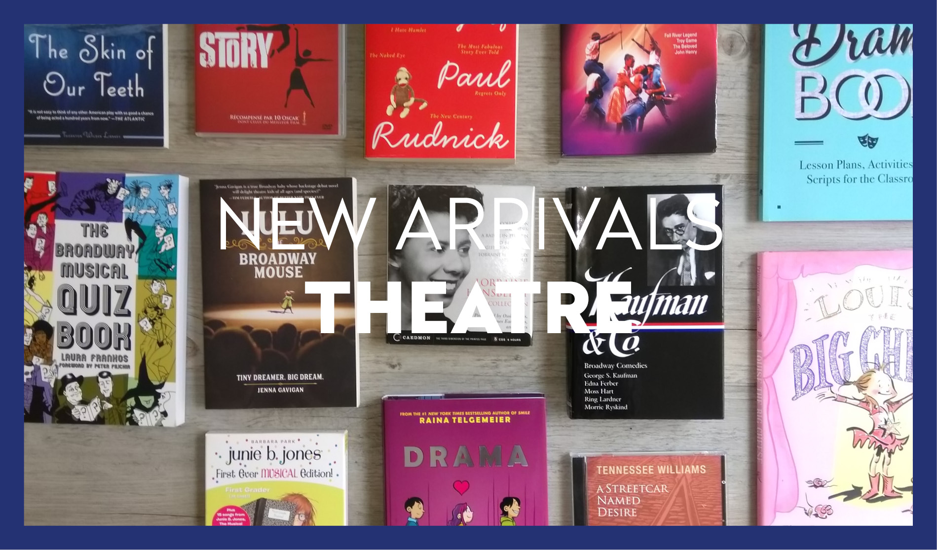 New Arrivals ★ Theater