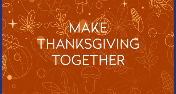 Make Thanksgiving Together