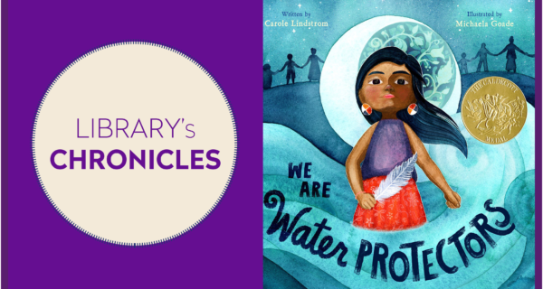 ★ Library's Chronicles ★ We Are Water Protectors